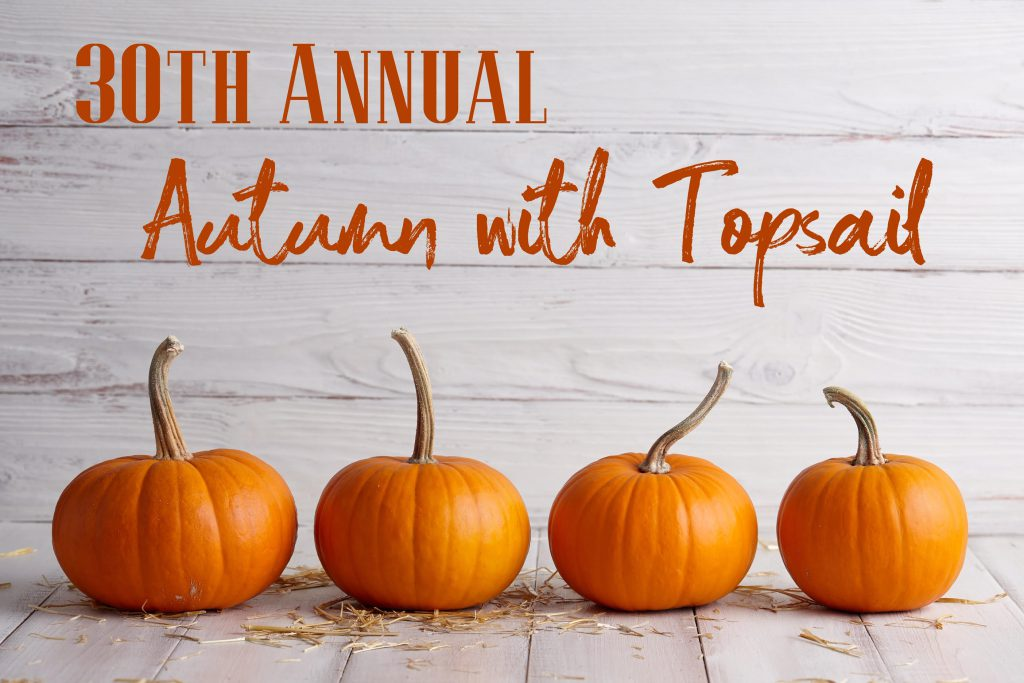 Don't Miss the 30th Annual Autumn with Topsail