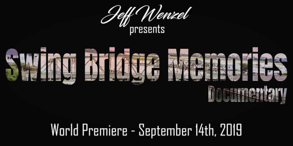 World Premier of Swing Bridge Memories documentary chronicling this history of the historic Surf City, NC Swing Bridge